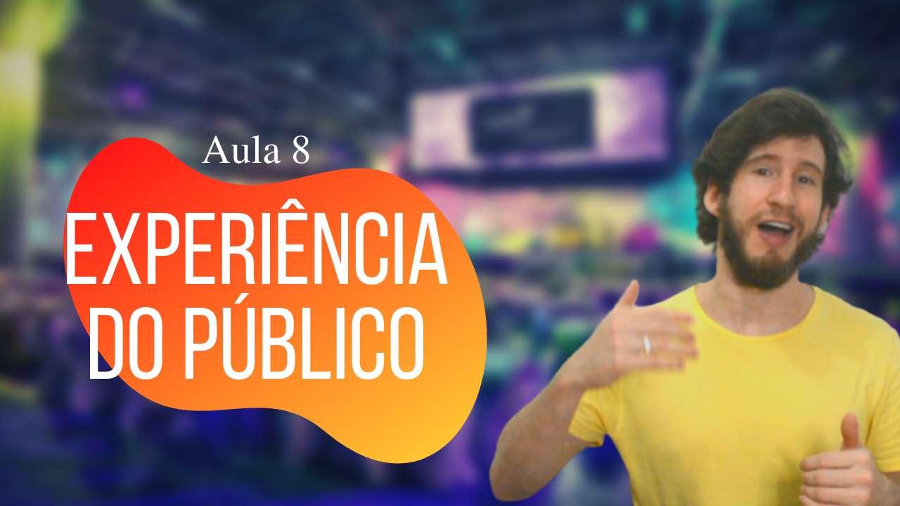 Experiência do público no evento e como garanti-la